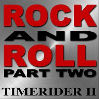 Timerider II – Rock And Roll Part Two (The Remixes)