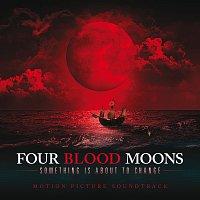 Různí interpreti – Four Blood Moons [Original Motion Picture Soundtrack]