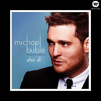 Michael Bublé – After All (feat. Bryan Adams)