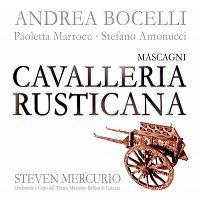 Andrea Bocelli, Paoletta Marrocu, Stefano Antonucci, Steven Mercurio – Mascagni: Cavalleria Rusticana