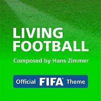 Hans Zimmer, Lorne Balfe – Living Football