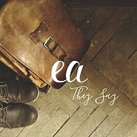 EA – They Say