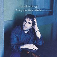 Chris de Burgh – Missing You - The Collection