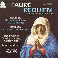 The Choir Of Trinity College, Cambridge, Maurice Duruflé, Richard Marlow – Fauré/Duruflé/Messiaen
