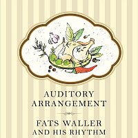 Fats Waller, His Rhythm – Auditory Arrangement