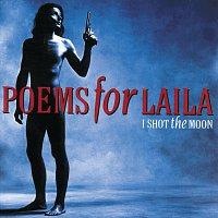 Poems For Laila – I Shot The Moon