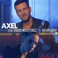 Axel, India Martínez – Aguaribay
