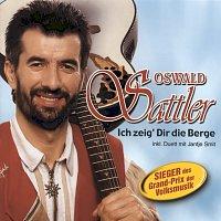 Oswald Sattler – Ich zeig' Dir die Berge