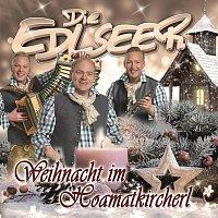 Die Edlseer – Weihnacht im Hoamatkircherl