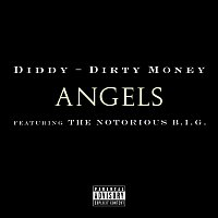 Diddy - Dirty Money, The Notorious B.I.G. – Angels (featuring The Notorious B.I.G.)