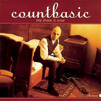 Count Basic – Life Think It Over