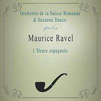 Orchestre de la Suisse Romande, Suzanne Danco, Paul Derenne, Michel Hamel – Orchestre de la Suisse Romande / Suzanne Danco spielen: Maurice Ravel: L'Heure espagnole