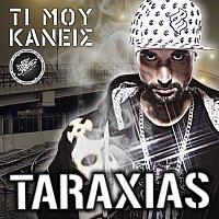 Taraxias – Ti Mou Kaneis