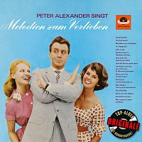 Peter Alexander – Peter Alexander singt Melodien zum Verlieben (Originale)