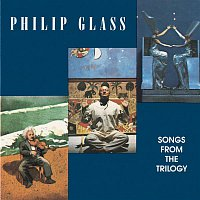 Douglas Perry, Philip Glass, Christopher Keene, New York City Opera Chorus, New York City Opera Orchestra – Songs from The Trilogy