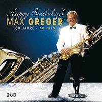 Max Greger – Happy Birthday - 80 Jahre - 40 Hits