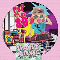 Baby Music – Baby Music - Pop De Los 80