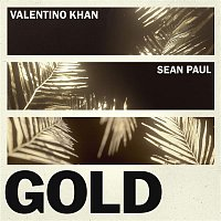 Valentino Khan, Sean Paul – Gold (feat. Sean Paul)