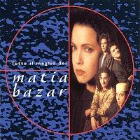 Matia Bazar – Tutto Il Meglio Dei Matia Bazar
