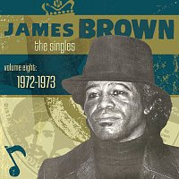 James Brown – The Singles Vol. 8: 1972-1973
