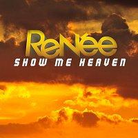 Renée – Show Me Heaven