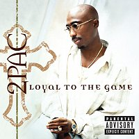 2Pac – Loyal To The Game