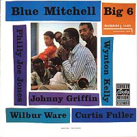 Blue Mitchell, Johnny Griffin, Curtis Fuller, Wynton Kelly, Philly Joe Jones – Big 6