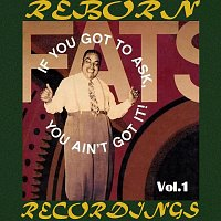 Fats Waller – If You Got to Ask, You Ain't Got It, Vol.1 (HD Remastered)