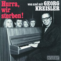 Georg Kreisler – Hurra, wir sterben