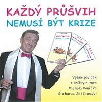 Jiří Krampol – Vaněček: Každý průšvih nemusí být krize