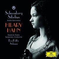 Hilary Hahn, Swedish Radio Symphony Orchestra, Esa-Pekka Salonen – Schoenberg: Violin Concerto / Sibelius: Violin Concerto op.47