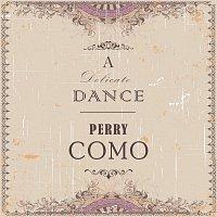 Perry Como – A Delicate Dance