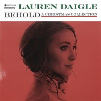 Lauren Daigle – Behold: A Christmas Collection