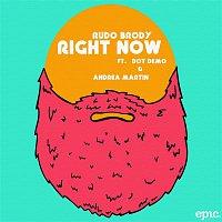 Rudo Brody, Dot Demo, Andrea Martin – Right Now