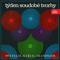 Různí interpreti – Týden nové tvorby 1978 (Felix, Kvěch, Tausinger)
