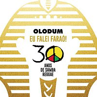 Olodum – Olodum: Eu Falei Faraó (30 Anos de Samba Reggae)