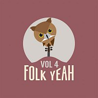Various Artists.. – Folk Yeah! Vol. 4
