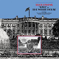 "Buck Owens – ""Live"" At The White House (...And In Space)"