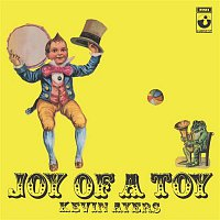 Kevin Ayers – Joy Of A Toy