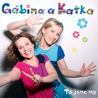 Gábina a Katka – To jsme my