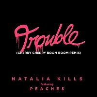Natalia Kills, Peaches – Trouble [Cherry Cherry Boom Boom Remix]