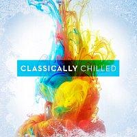 Různí interpreti – Classically Chilled