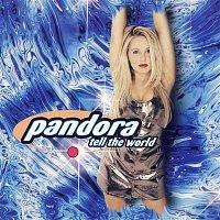 Pandora – Tell The World