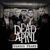 Dead by April – Freeze Frame