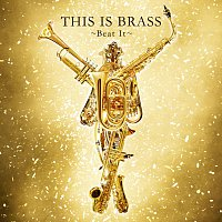 Tokyo Kosei Wind Orchestra – This Is Brass -Beat It-