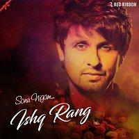 Sonu Nigam, Aishwarya Majmudar – Ishq Rang By Sonu Nigam