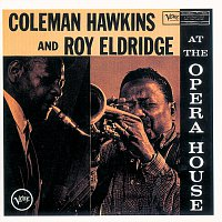 Coleman Hawkins, Roy Eldridge – At The Opera House [Expanded Edition / Live / 1957]