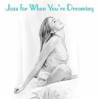 Různí interpreti – Jazz For When You're Dreaming