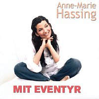Anne-Marie Hassing – Mit Eventyr