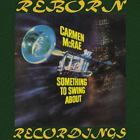 Carmen McRae – Something To Swing About (HD Remastered)